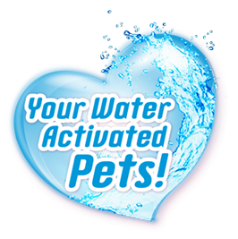 your water activated pets